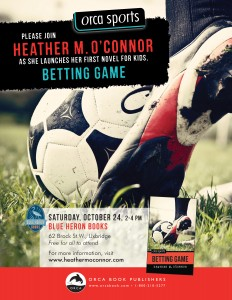 You're invited to the Betting Game book launch October 24 at Blue Heron Books. Thanks for the cool poster, Orca Books!